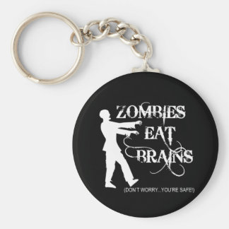 Zombies Eat Brains...Don't Worry, You're Safe! Keychain