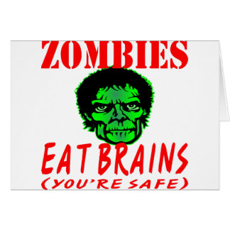 Zombies Eat Brains (You're Safe) Card