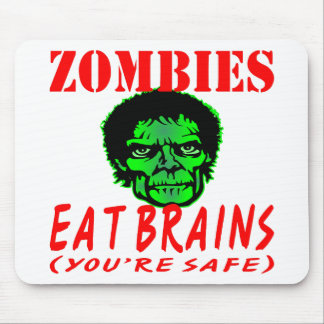 Zombies Eat Brains (You're Safe) Mouse Pad