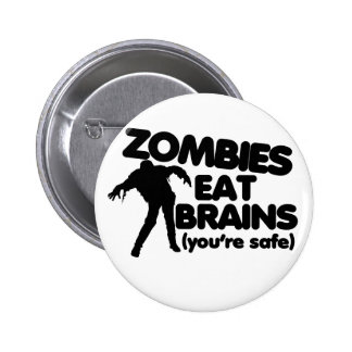 Zombies eat BRAINS (youre safe) Pin