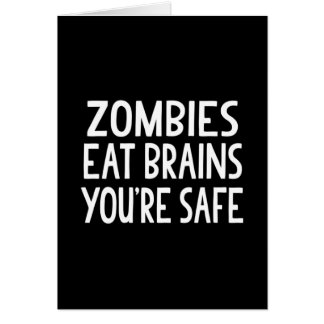 Zombies Eat Brains, You're Safe Card