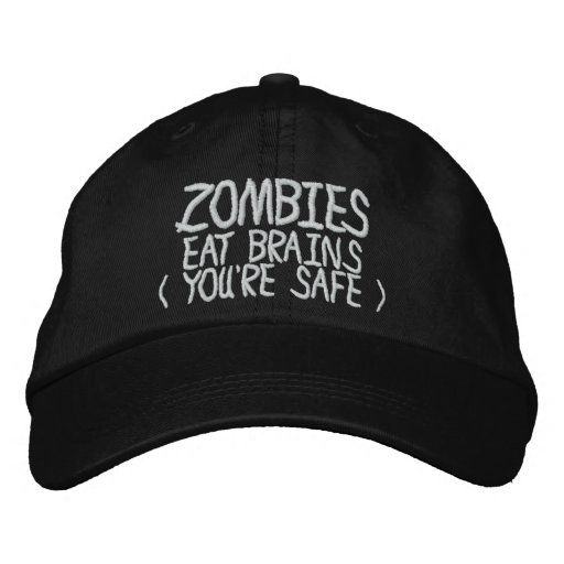 Zombies Eat Brains Youre Safe Embroidered Baseball Cap