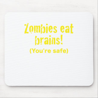 Zombies Eat Brains! Youre Safe Mouse Pad
