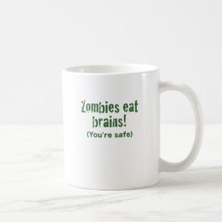 Zombies Eat Brains! Youre Safe Classic White Coffee Mug