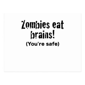 Zombies Eat Brains! Youre Safe Postcard