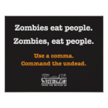 Zombies, eat people. posters