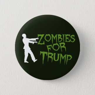 Zombies for Trump Humor Button