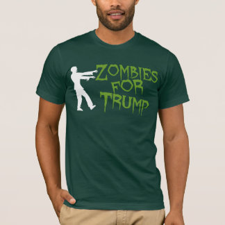 Zombies for Trump Humor T-Shirt