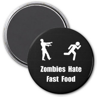 Zombies Hate Fast Food 3 Inch Round Magnet
