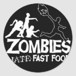 Zombies-Hate-Fast-Food-Black Classic Round Sticker
