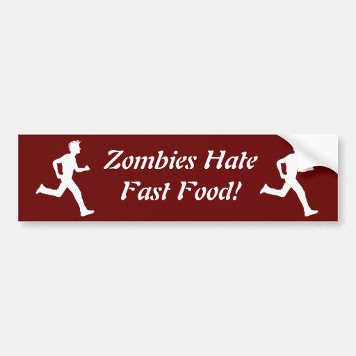 Zombies Hate Fast Food! Bumper Sticker Car Bumper Sticker