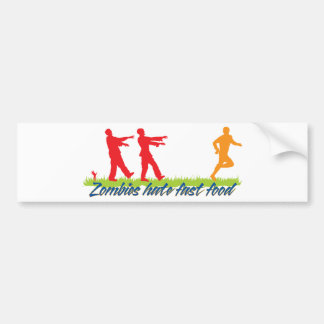 Zombies Hate Fast Food Car Bumper Sticker