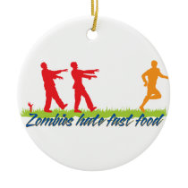 Zombies Hate Fast Food Ceramic Ornament