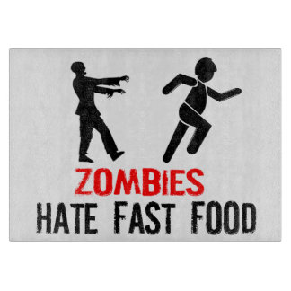 Zombies Hate Fast Food Cutting Boards