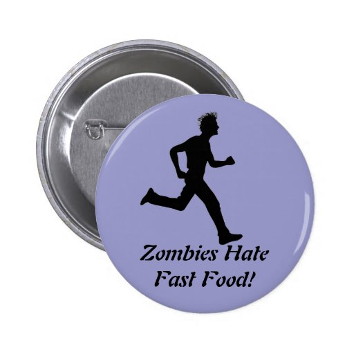 Zombies Hate Fast Food! Funny Button