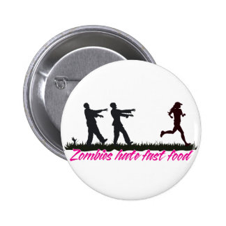 Zombies Hate Fast Food (Girls) Pin