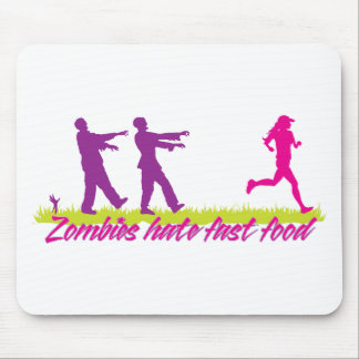 Zombies Hate Fast Food (Girls) Mouse Pad