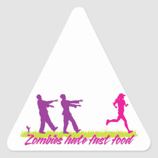 Zombies Hate Fast Food (Girls) Triangle Sticker