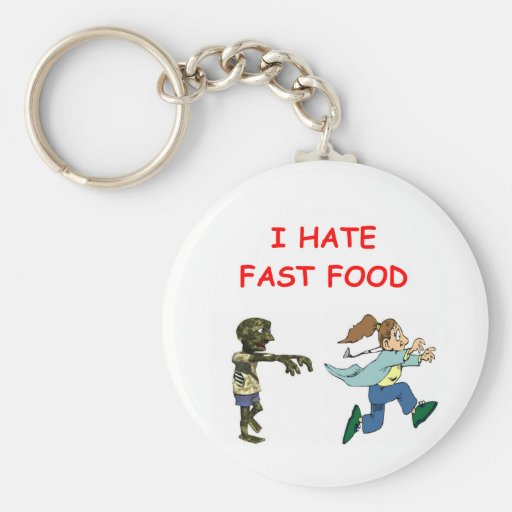 ZOMBIEs hate fast food Key Chain
