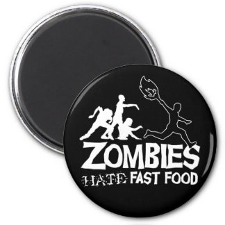 Zombies Hate Fast Food: magnet