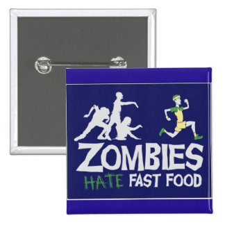 Zombies Hate Fast Food Pinback Button