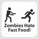 Zombies Hate Fast Food Square Sticker