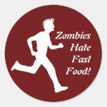 Zombies Hate Fast Food! Sticker Round Sticker