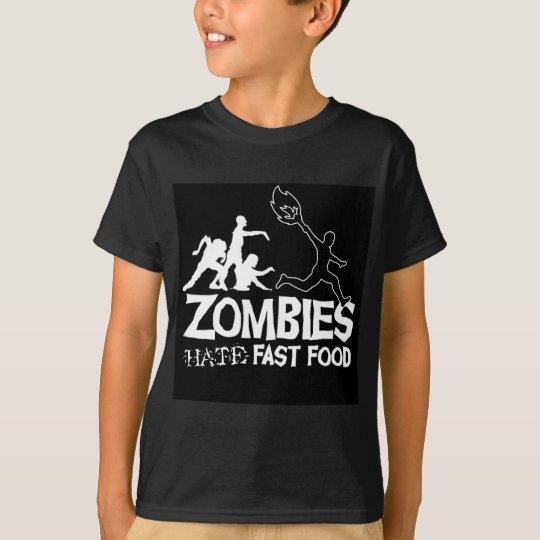Zombies Hate Fast Food: t-shirt