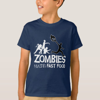 Zombies Hate Fast Food: T Shirt