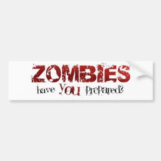Zombies: Have You Prepared? Car Bumper Sticker