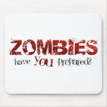 Zombies: Have You Prepared? Mouse Pad
