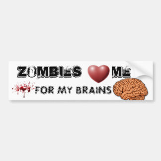 zombies heart me for my brains bumper sticker