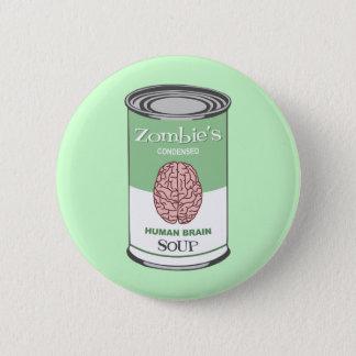 Zombie's Human Brain Soup Pinback Button