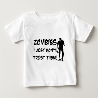 Zombies I Just Dont Trust Them Baby T-Shirt