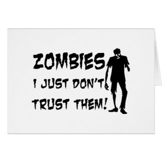 Zombies I Just Dont Trust Them Card