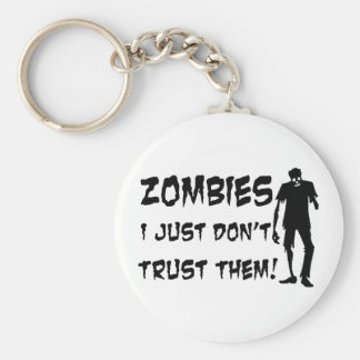 Zombies I Just Dont Trust Them Keychain
