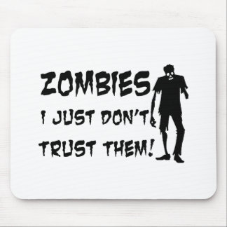 Zombies I Just Dont Trust Them Mouse Pad