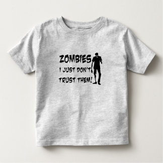 Zombies I Just Dont Trust Them Toddler Shirt