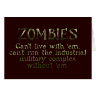 Zombies Industrial Military Complex Card