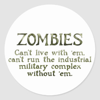 Zombies Industrial Military Complex Classic Round Sticker