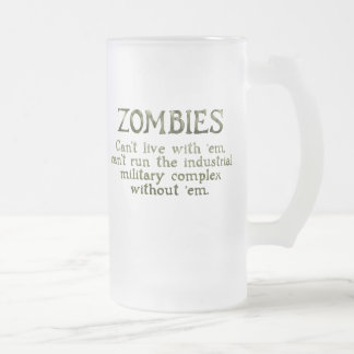 Zombies Industrial Military Complex Frosted Glass Beer Mug