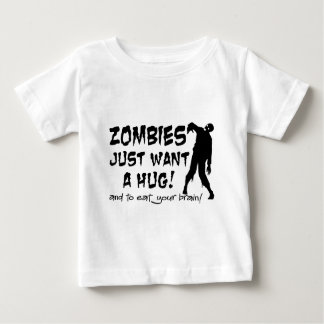 Zombies Just Want A Hug Baby T-Shirt