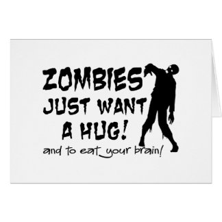 Zombies Just Want A Hug Greeting Card