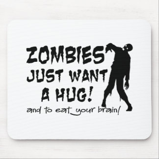 Zombies Just Want A Hug Mouse Pad