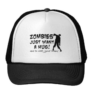 Zombies Just Want A Hug Trucker Hat