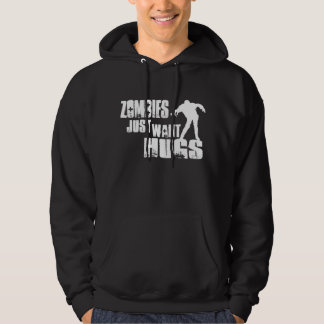 Zombies just want hugs pullover