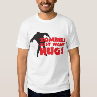Zombies justamente want hugs! remera