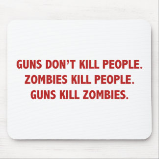 Zombies Kill People Mouse Pad