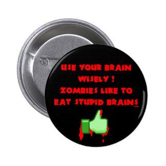 Zombies like stupid brains button