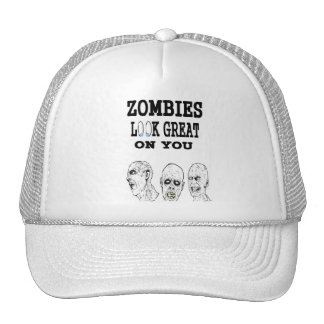Zombies Look Great On You Hat